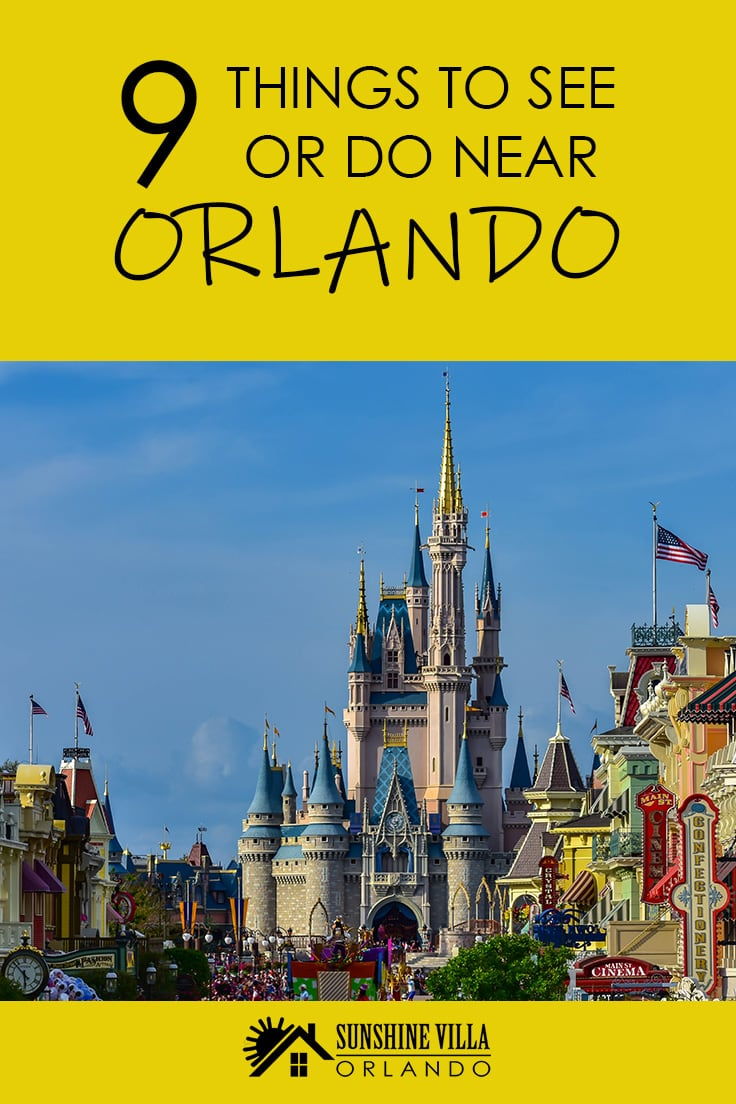 9 Things to See or Do Near Orlando - When you stay at Sunshine Villa in Orlando, you are within driving distance of 9 amazing Florida attractions. Browse the list and book your stay.