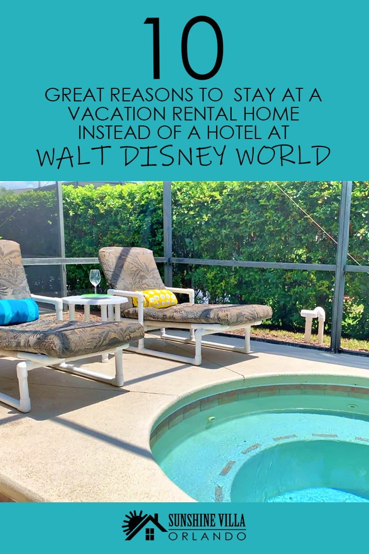 10 Reasons To Stay at a Vacation Rental Home When Traveling to Disney